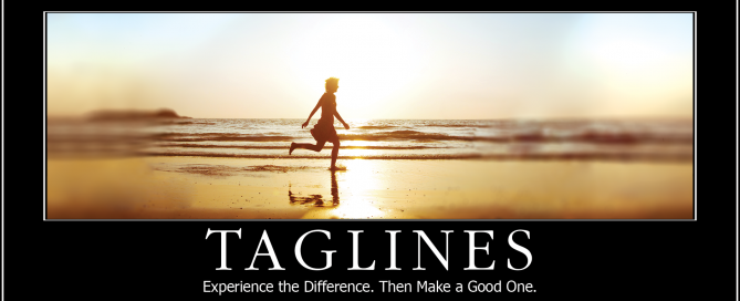 Tag Lines: Experience the Difference. Then Make a Good One.