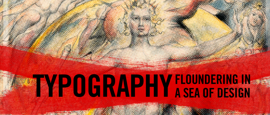 Typography: Floundering in a Sea of Design