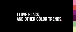 I love black and other color trends