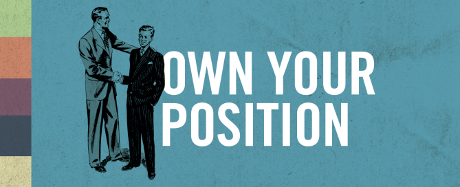 Own Your Position