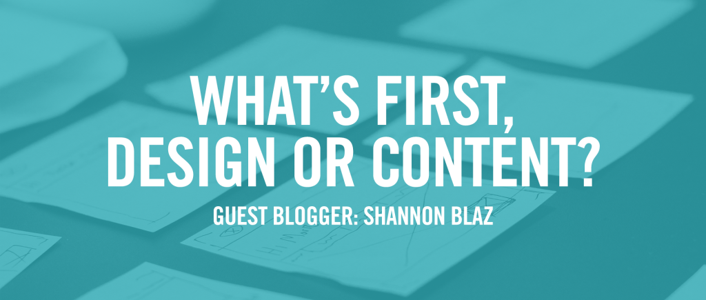 What's First, Design or Content?