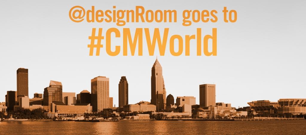 @designRoom and #CMWorld